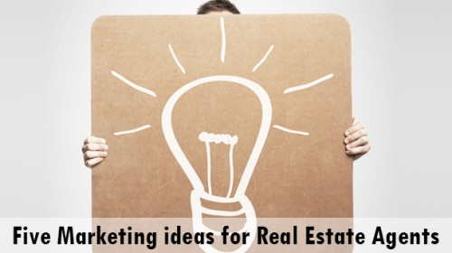 Five radical marketing ideas for real estate agents
