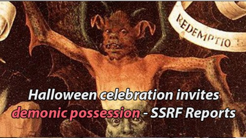 Halloween celebration invites demonic possession – SSRF Reports