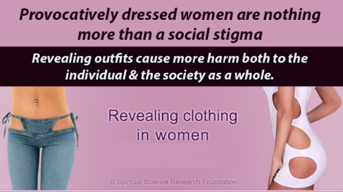 Women's fashion – Provocatively dressed women are nothing more than a social stigma