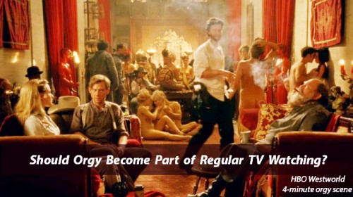'Westworld's' Orgy Scene – Should orgy be allowed on regular Television serials?