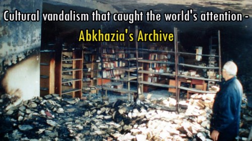 Cultural vandalism that caught the world's attention – Abkhazia's archive