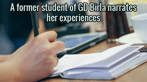 A former student of GD Birla narrates her experiences